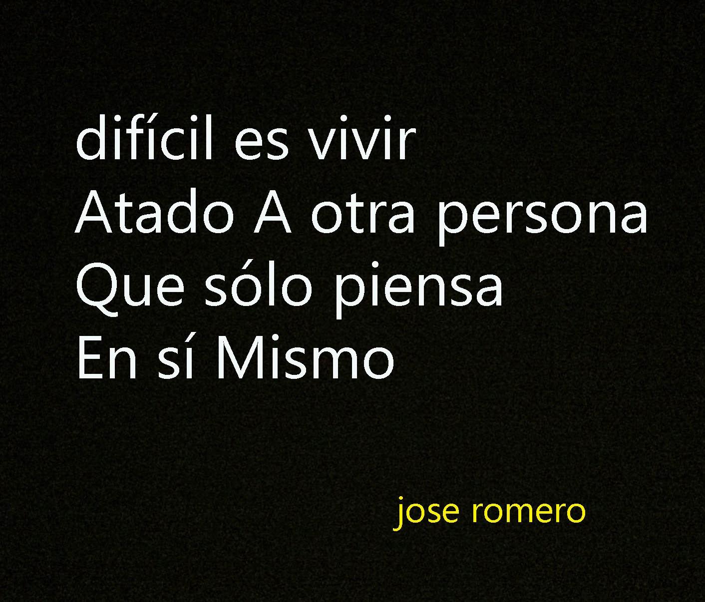 Jose Romero Frases De Enojo