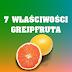 7 właściwości grejpfruta