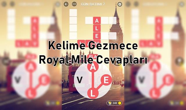Kelime Gezmece Royal Mile Cevaplari