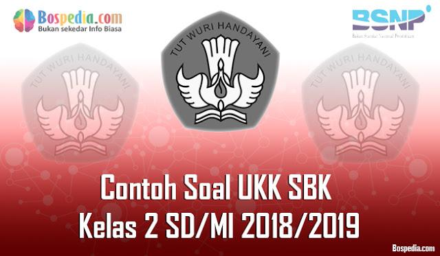 Lengkap - Contoh Soal UKK SBK Kelas 2 SD/MI 2018/2019