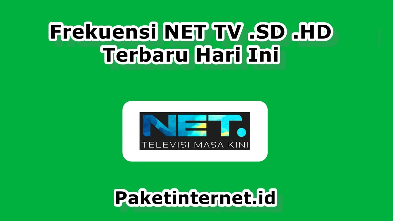 Frekuensi NET TV SD HD