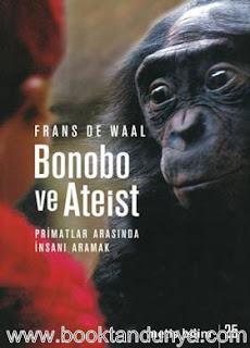 Frans De Waal - Bonobo ve Ateist - Primatlar Arasında İnsanı Aramak