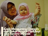 Mengurangi Demam dan Batuk Pilek dengan Pijat Bayi (plus Review Minyak Kutus-kutus)