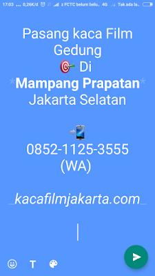 Jasa Pasang & Jual Kaca film Gedung di Mampang Prapatan Jakarta Selatan