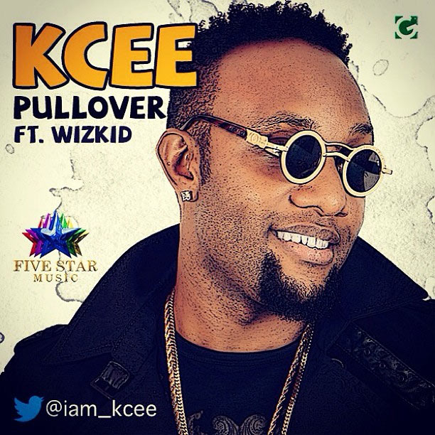 KCee ft Wizkid - Pull Over