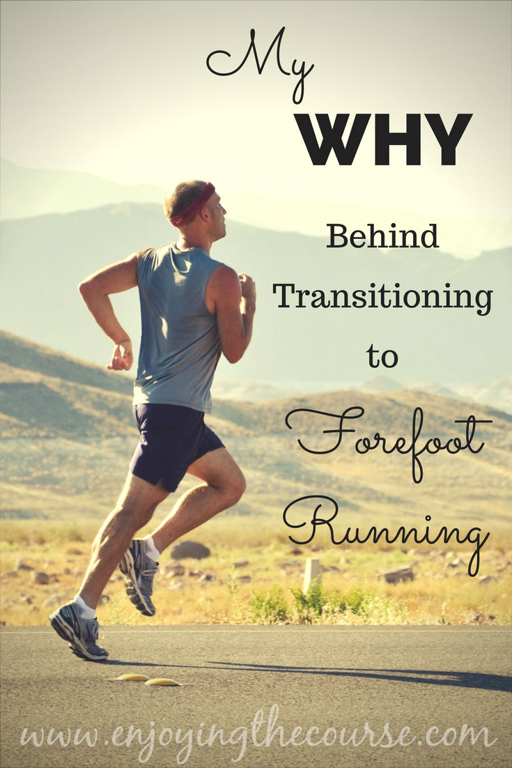 My Why Behind Transitioning to Forefoot Running