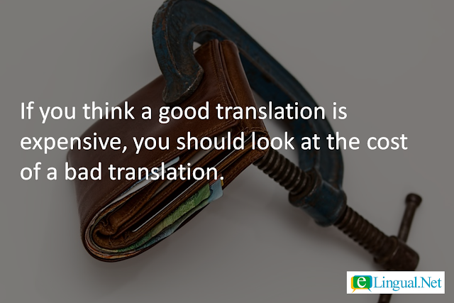 Spread The Word Blog: If you think a good translation is expensive, you should look at the cost of a bad translation. | www.elingual.net