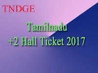 TN HSC (plus 2) Hall Ticket 2017