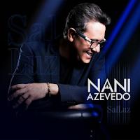 Nani Azevedo - Sal e Luz 2017