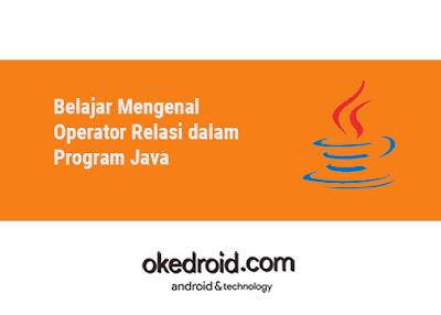 Contoh Pengertian Apa itu Operator Relasi Program Java