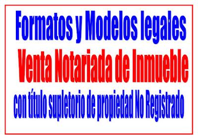 Venta Notariada de Inmueble con título supletorio de propiedad no registrado