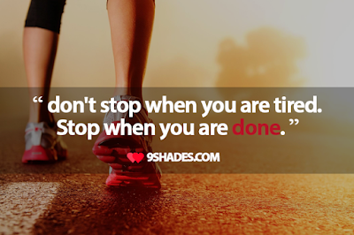 don't stop when you are tried.