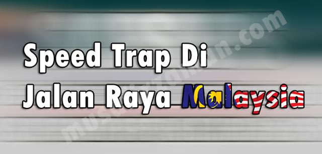 Speed+Trap+Jalan+Raya+Malaysia