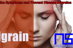 Know the Symptoms and Prevent Disease Migraine