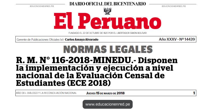 R. M. N° 116-2018-MINEDU - Disponen la implementación y ejecución a nivel nacional de la Evaluación Censal de Estudiantes (ECE 2018) www.minedu.gob.pe
