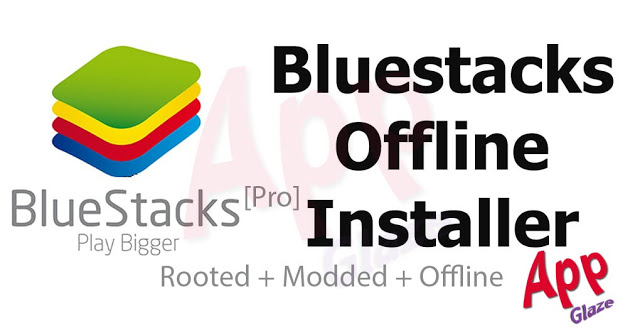 BlueStacks Pro 4.190.0.5002 Rooted + Modded + Offline For Windows PC