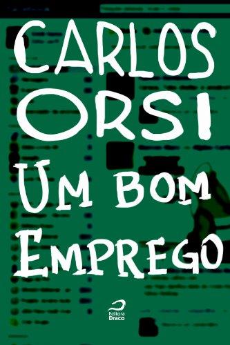 Um bom emprego - Carlos Orsi
