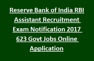 Reserve Bank of India RBI Assistant Recruitment Exam Notification 2017 623 Govt Jobs Online Application