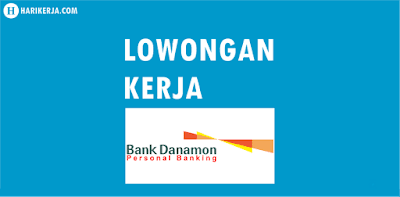 Lowongan Kerja Bank Danamon Juli 2017