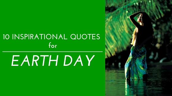 "Earth Day Quotes: ""The Sarong Source Blog"": Sustainability"