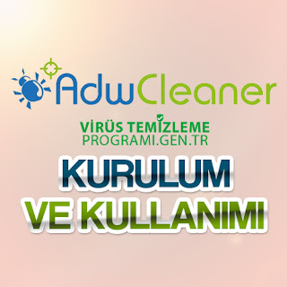 AdwCleaner Virüs Temizleme Programı (Ücretsiz)
