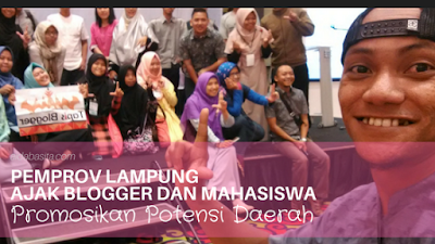 Pemprov Lampung Ajak Blogger dan Mahasiswa Promosikan Potensi Daerah