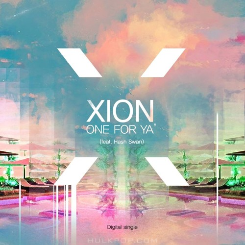 xion – One For Ya' – Single (ITUNES PLUS AAC M4A)