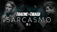 Thaeme e Thiago - Sarcasmo   Clipe Oficial