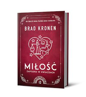 Miłość zapisana w gwiazdach. Jak znaleźć drugą połówkę dzięki astrologii - Brad Kronen