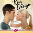 A Kiss by Design by Christy Hayes