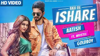 Akh De Ishare – Aatish Video HD Download