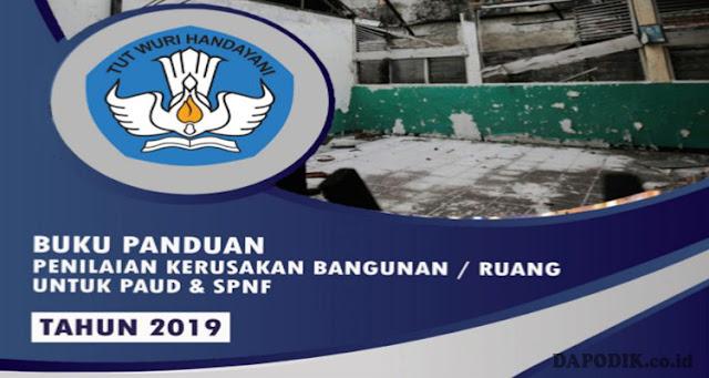 Buku Panduan (JUKLAK) Penilaian Kerusakan Bangunan/ Ruang untuk SPNF SKB dan PAUD Tahun 2019