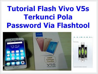 Tutorial Flash Vivo V5s Terkunci Pola