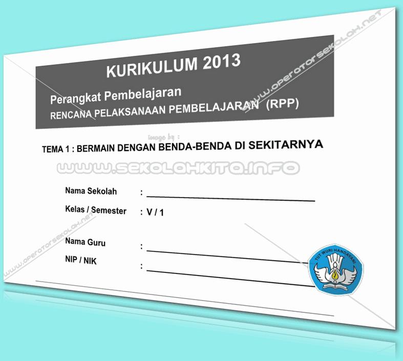 RPP Kurikulum 2013 SD KELAS 5 SEMESTER 1 Tema Benda-Benda di Lingkungan Sekitar Lengkap Per Subtema Revisi 2016