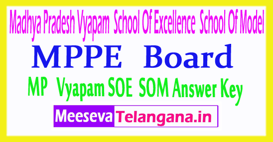 Madhya Pradesh Vyapam School of Excellence School of Model MP SOE SOM Answer Key 2018 Download