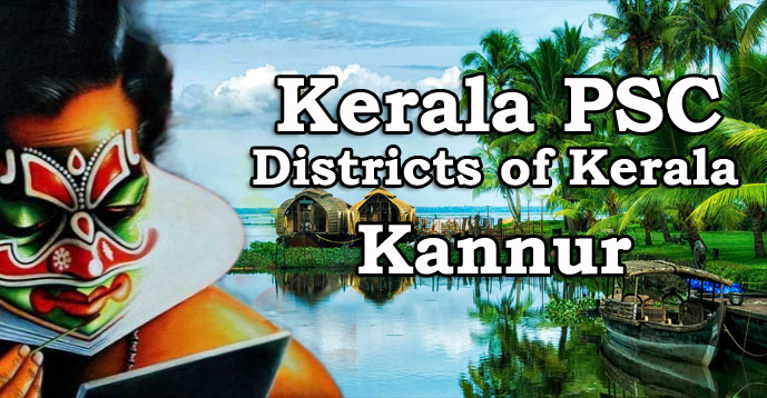 Kerala PSC - Districts of Kerala - Kannur