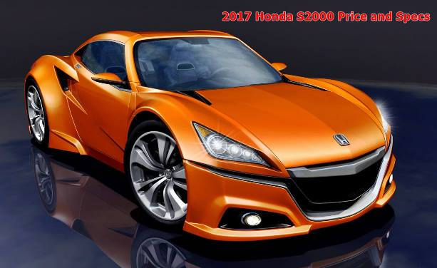 2017 Honda S2000 Price and Specs  Auto Honda Rumors