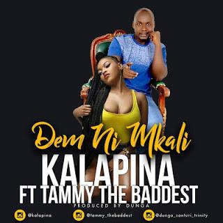 Kalapina Ft. Tammy The Baddest - Demu Ni Mkali