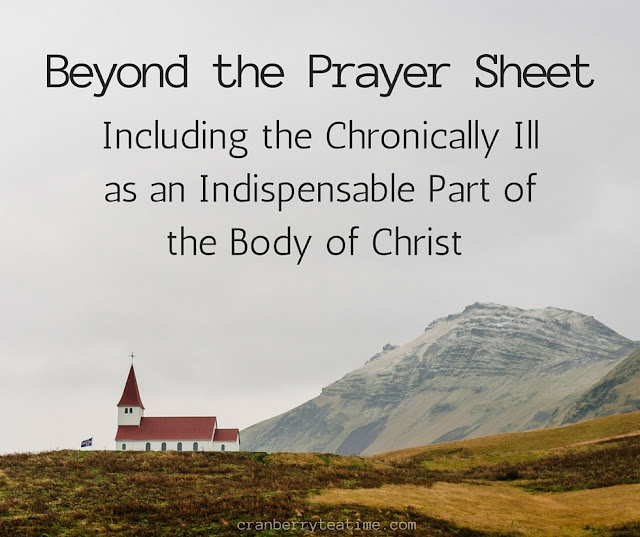 Beyond the Prayer Sheet: Including the Chronically Ill as an Indispensable Part of the Body of Christ