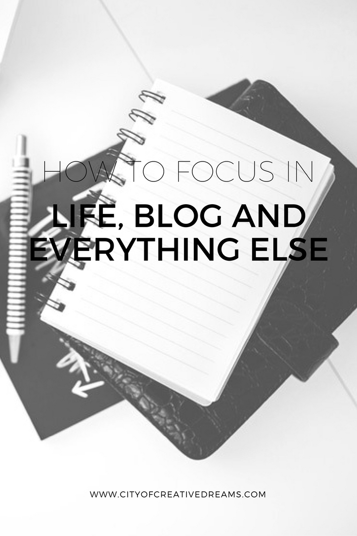 How to Focus in Life, Blog and Everything Else | City of Creative Dreams