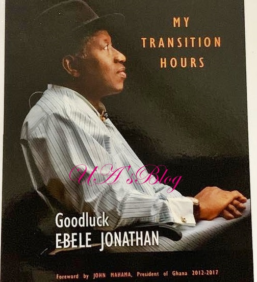 Real Reasons I Lost 2015 Presidential Election - Jonathan Reveals In New Book, 'My Transition Hours'