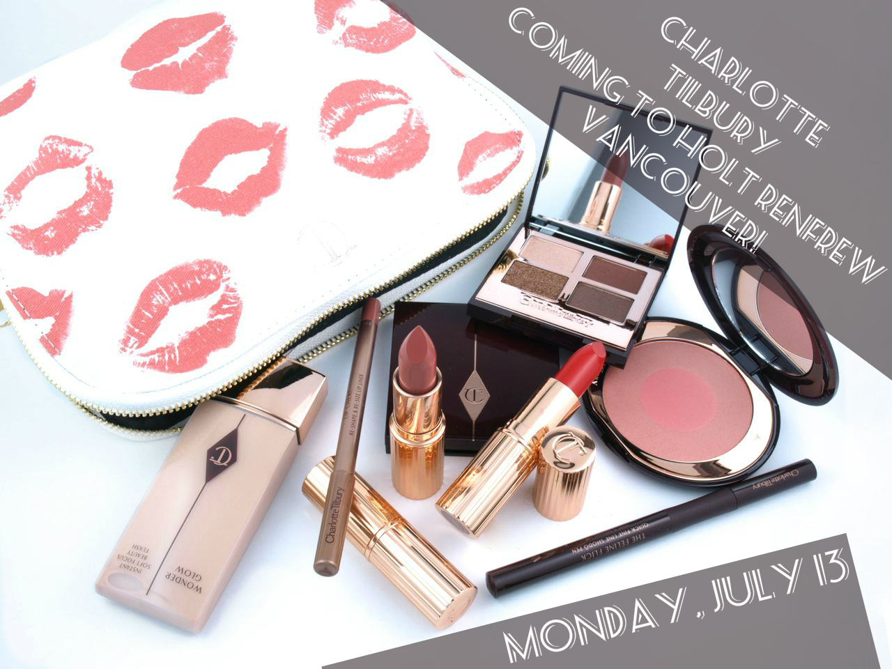 Launching July 13th: Charlotte Tilbury at Holt Renfrew Vancouver!
