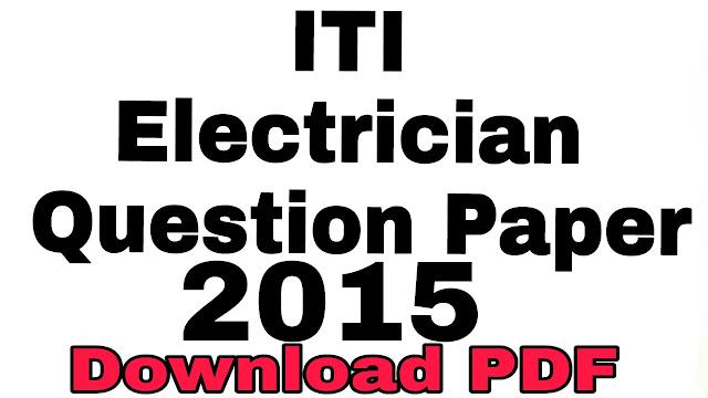 ITI Electrician theory Question paper Download PDF Sem-1 2015 NCVT ITI !
