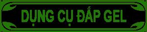 dung-cu-dap-mong-gel