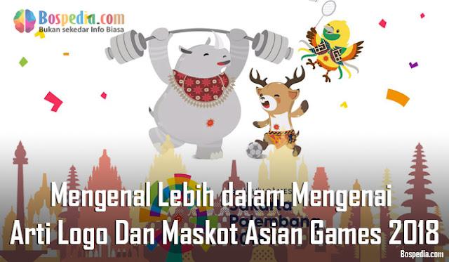 Mengenal Lebih dalam Mengenai Arti Logo Dan Maskot Asian Games 2018