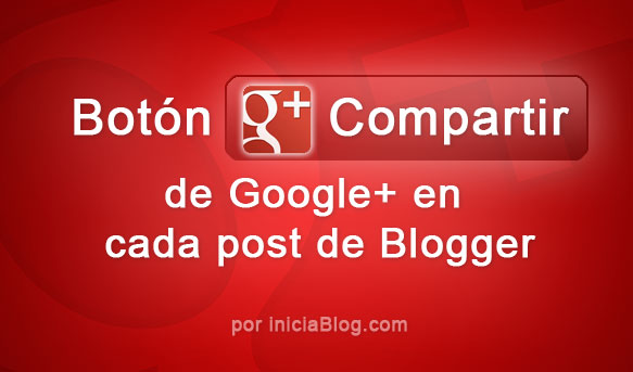 Botón Compartir de Google+ en cada post de Blogger