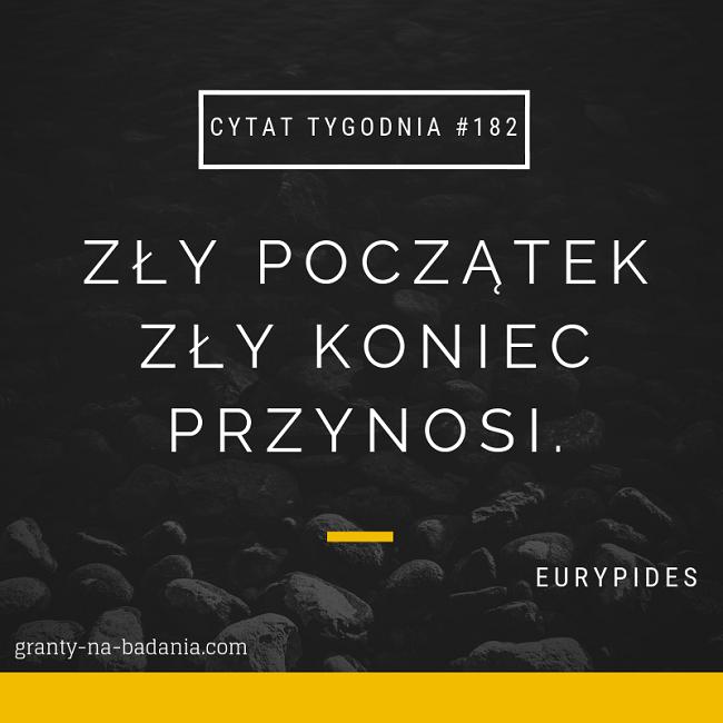 Zły początek zły koniec przynosi - Eurypides