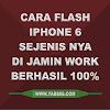 Cara Flash iPhone 6 dan Sejenis nya Dijamin berhasil 100%