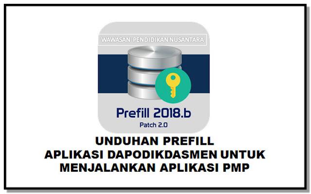 Unduhan Prefill Aplikasi Dapodikdasmen Untuk Menjalankan Aplikasi PMP 2018.b