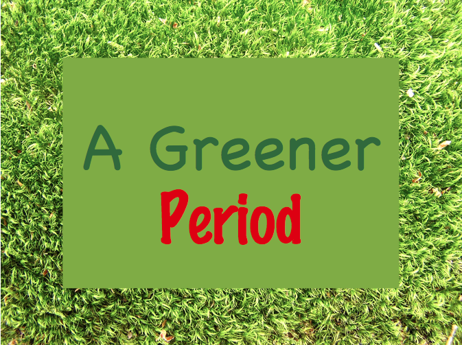 A Greener Period: Part 2- Why?